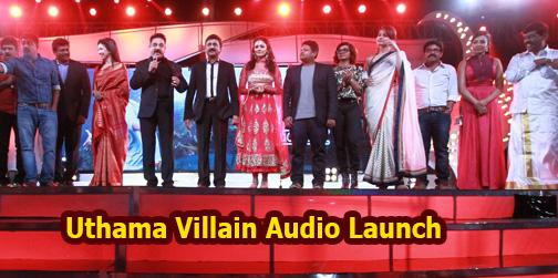 Audio of Kamal Haasan's 'Uthama Villain' Released – Photo Gallery